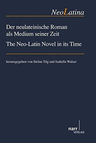 Der neulateinische Roman als Medium seiner Zeit / The Neo-Latin Novel in its Time: Stefan Tilg
