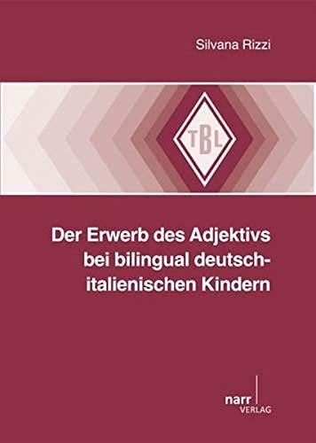 Der Erwerb des Adjektivs bei bilingual deutsch-italienischen Kindern: Silvana Rizzi