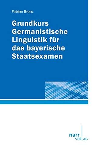 Examenswissen Germanistische Linguistik für das bayerische Staatsexamen: Narr Dr. Gunter