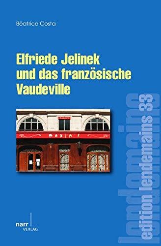Elfriede Jelinek und das französische Vaudeville: B�atrice Costa