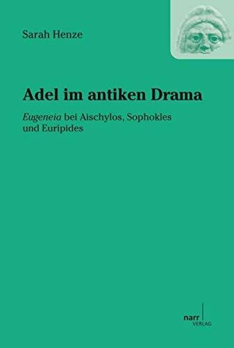 Adel im antiken Drama: Sarah Henze