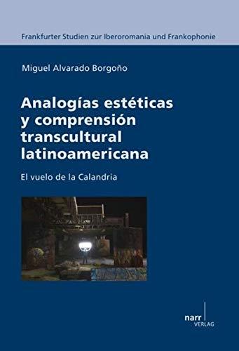 Analogías estéticas y comprensión transcultural latinoamericana: Miguel ...