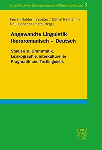 9783823369417: Angewandte Linguistik Iberoromanisch - Deutsch: Studien zu Grammatik, Lexikographie, interkultureller Pragmatik und Textlinguistik