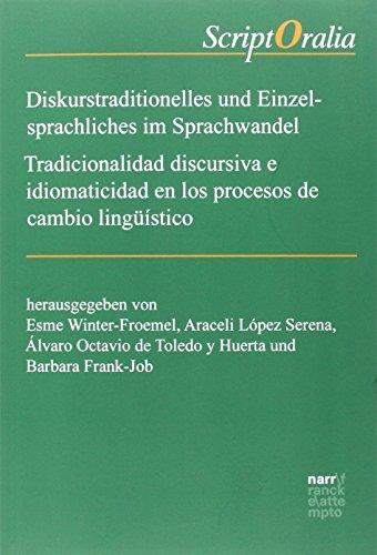 Diskurstraditionelles und Einzelsprachliches im Sprachwandel / Tradicionalidad discursiva e ...