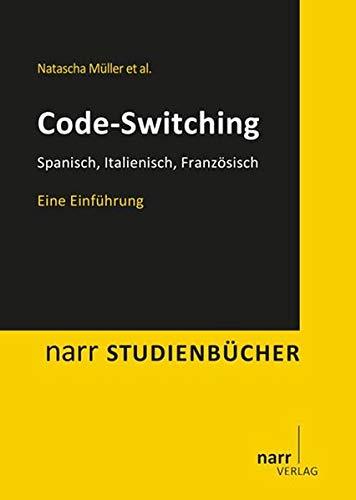9783823369622: Code-Switching: Spanisch, Italienisch, Französisch. Eine Einführung