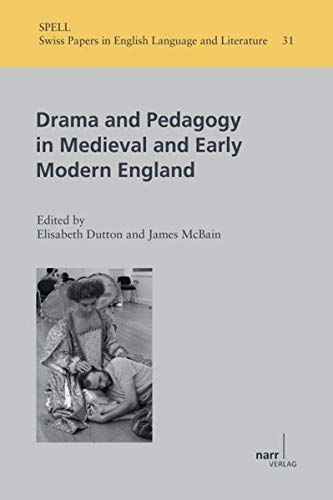 Drama and Pedagogy in Medieval and Early Modern England: Elisabeth Dutton