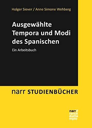 9783823369844: Ausgewählte Tempora und Modi des Spanischen: Ein Arbeitsbuch