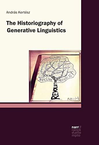 The Historiography of Generative Linguistics (Hardback): Andras Kertesz