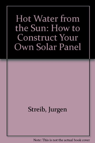 9783823611707: Hot Water from the Sun: How to Construct Your Own Solar Panel