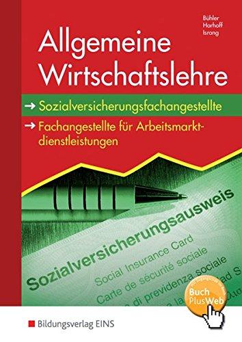 9783823701194: Allgemeine Wirtschaftslehre. Schülerband: Sozialversicherungsfachangestellte/Fachangestellte für Arbeitsmarktdienstleistungen