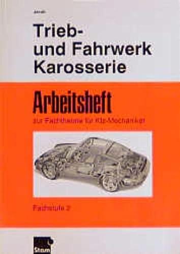 9783823703556: Trieb- und Fahrwerk, Karosserie. Fachstufe 2. Arbeitsheft.