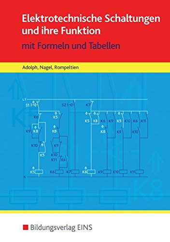 9783823704027: Elektrotechnische Schaltungen und ihre Funktion: mit Formeln und Tabellen Lehr-/Fachbuch