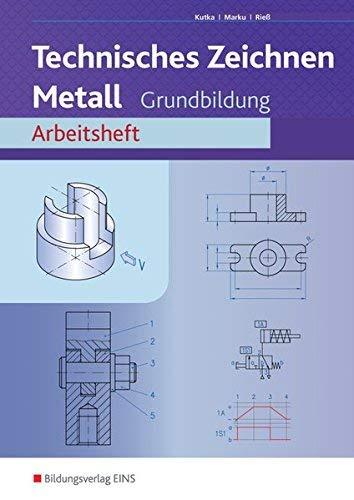 9783823704591: Technisches Zeichnen Metall. Arbeitsheft. Grundbildung: Profi-Paket 1 für Metallberufe-Azubis