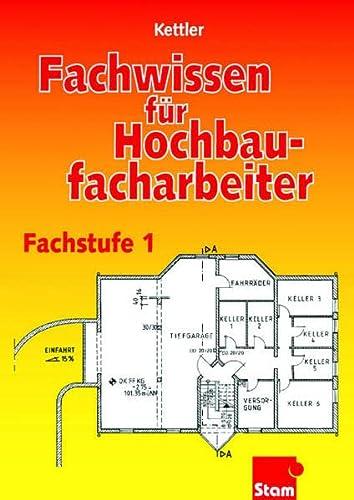 Fachwissen für Hochbaufacharbeiter: Fachstufe 1 - Maurer,: Kurt,Grüning, Dietmar,Hipp, Wolfgang