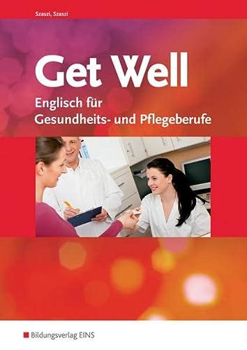 9783823710455: Get Well. Englisch für Gesundheits- und Pflegeberufe. Arbeitsbuch