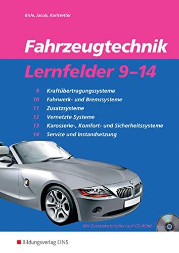9783823715214: Fahrzeugtechnik Lernfelder 9-14. Arbeitsheft: Kraftübertragungssysteme, Fahrwerk und Bremssysteme, Zusatzsysteme, Vernetzte Systeme, Karosserie-, ... Service und Instandsetzung
