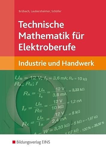 9783823715252: Technische Mathematik für Elektroberufe. Omega: Industrie und Handwerk Lehr-/Fachbuch
