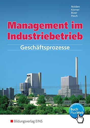 9783823715597: Management im Industriebetrieb 1. Schülerband: Geschäftsprozesse: Schülerband