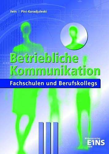 9783823715757: Betriebliche Kommunikation. Fachschulen und Berufskollegs. Lehr-Fachbuch