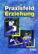 9783823715931: Praxisfeld Erziehung.