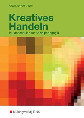 9783823734666: Kreatives Handeln: in Fachschulen für Sozialpädagogik: Schülerband