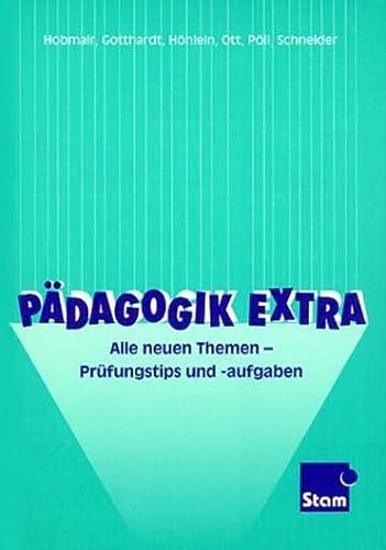 9783823750017: Pädagogik Extra. Alle neuen Themen. Prüfungstips und -aufgaben.