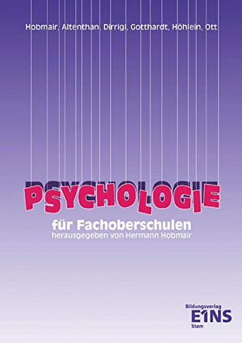 9783823750109: Psychologie für die Fachoberschulen. Lehr-/Fachbuch: Nach dem neuen Lehrplan für Bayern
