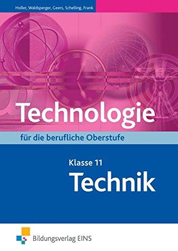 9783823750406: Technologie für die berufliche Oberstufe: Klasse 11 Lehr-/Fachbuch