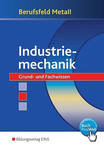 9783823755401: Berufsfeld Metall Industriemechanik. Grund- und Fachwissen. Lehr-/Fachbuch