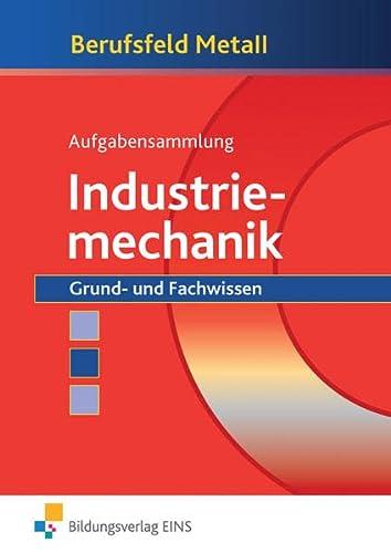 9783823755418: Aufgabensammlung Industriemechanik. Grund- und Fachwissen