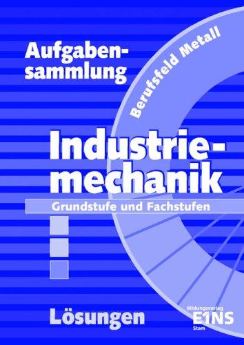 9783823755425: Aufgabensammlung Industriemechanik: Grundstufe und Fachstufen Lösungen