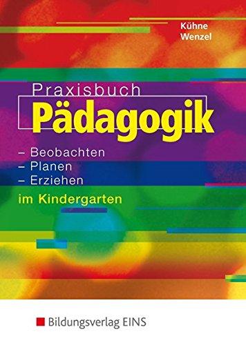 9783823758570: Praxisbuch Pädagogik: Beobachten, planen, erziehen im Kindergarten: Lehr-/Fachbuch