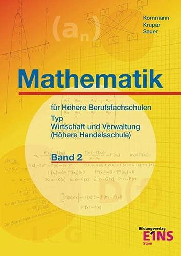 Mathematik für Höhere Berufsfachschulen, Bd.2: Fachrichtung Wirtschaft: Sauer, Aribert