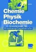 9783823765547: Chemie, Physik, Biochemie. Grundwissen für Krankenpflegeberufe. (Lernmaterialien)