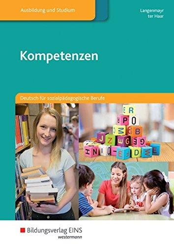 9783823766162: Kompetenzen: Deutsch für sozialpädagogische Berufe Lehr-/Fachbuch