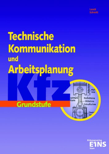 9783823766605: Technische Kommunikation und Arbeitsplanung für Kfz-Berufe. Grundstufe.