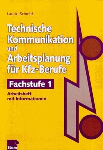 Technische Kommunikation und Arbeitsplanung für Kfz-Berufe. Fachstufe: Reiner Schmitt