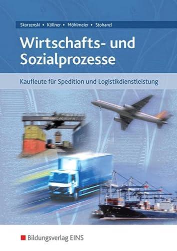 9783823770206: Wirtschafts- und Sozialprozesse. Kaufleute für Spedition und Logistikdienstleistung. Lehr-/Fachbuch