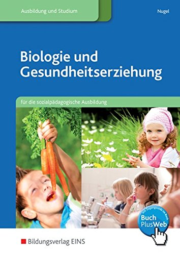 9783823771777: Biologie und Gesundheitserziehung. Schülerband: für die sozialpädagogische Ausbildung