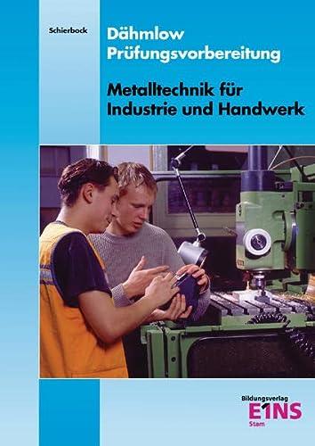 9783823772101: Prüfungsvorbereitung. Metalltechnik für Industrie und Handwerk. Arbeitsbuch