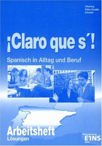 9783823773825: Claro que si! Arbeitsheft / Lösungen: Spanisch in Beruf und Alltag
