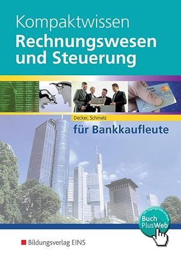 9783823780304: Kompaktwissen Rechnungswesen und Steuerung f�r Bankkaufleute: Lehr-/Fachbuch