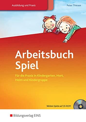 9783823780595: Arbeitsbuch Spiel: für die Praxis in Kindergarten, Hort, Heim und Kindergruppe: Schülerband
