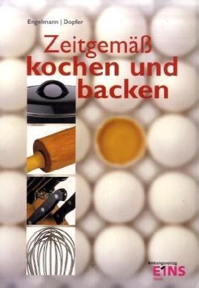 9783823782407: Zeitgemäß kochen und backen. Lehr- und Arbeitsbuch für berufsbildende Schulen. (Lernmaterialien)