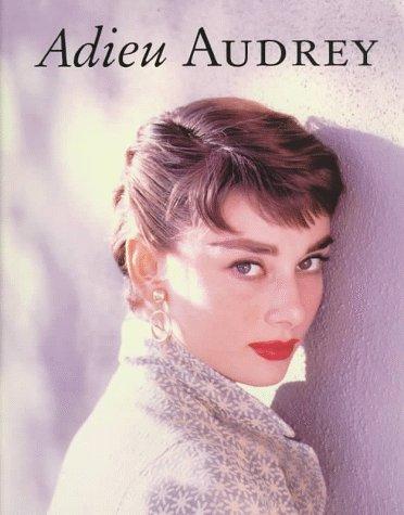 9783823821212: Adieu Audrey: Memories of Audrey Hepburn