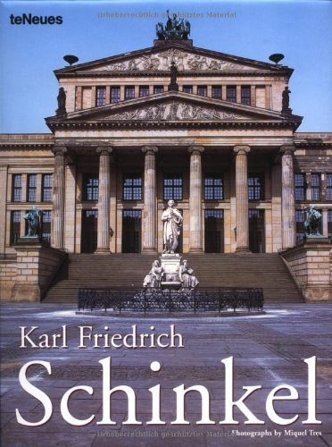 KARL FRIEDRICH SCHINKEL. Photographs by Miquel Tres.