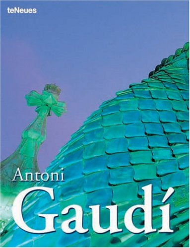 Antoni Gaudí / ed. in chief: Paco Asensio. Orig. texts: Aurora Cuito and Cristina Montes. Engl. t...