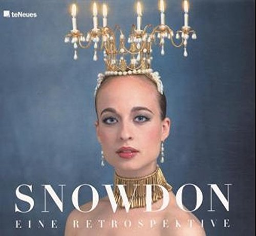 Snowdon. Eine Retrospektive. (382385447X) by Snowdon; Drusilla Beyfus; Simon Callow; Georgina Howell