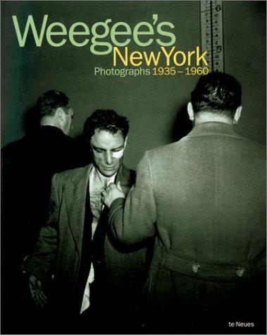 9783823854715: Weegee's New York Photographs, 1935-1960