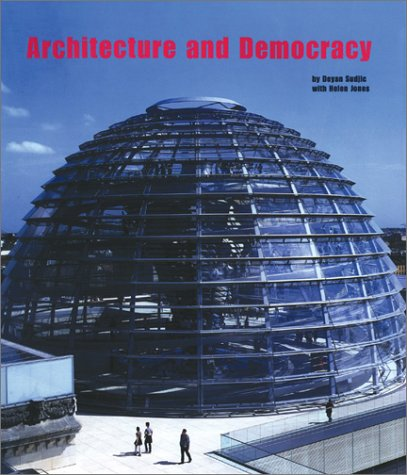 Architecture and Democracy: Sudjic, Deyan, with